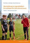 Wertebildung im Jugendfußball - Ein Leitfaden für Lehrreferent:innen