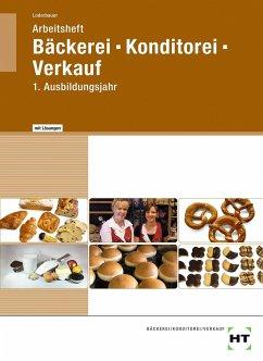 Arbeitsheft mit eingetragenen Lösungen Bäckerei -- Konditorei -- Verkauf - Loderbauer, Josef