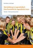 Wertebildung im Jugendfußball - Eine Praxishilfe für Jugendleiter
