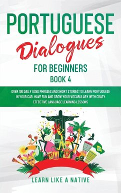 Portuguese Dialogues for Beginners Book 4 - Learn Like A Native