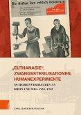 »Euthanasie«, Zwangssterilisationen, Humanexperimente