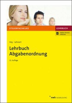 Lehrbuch Abgabenordnung - Hey, Uta;Lehnert, Christian