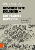 Gescheiterte Kolonien - Erträumte Imperien