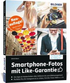 Smartphone-Fotos mit Like-Garantie - Dorn, Ulrich