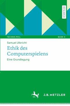 Ethik des Computerspielens - Ulbricht, Samuel