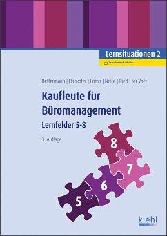 Kaufleute für Büromanagement: Lernsituationen 2 - Bettermann, Verena;Hankofer, Sina Dorothea;Lomb, Ute