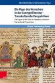 Die Figur des Herrschers in der Exempelliteratur - Transkulturelle Perspektiven