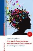 Was MusiktherapeutInnen über das Gehirn wissen sollten (eBook, PDF)
