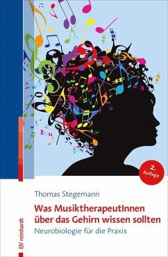 Was MusiktherapeutInnen über das Gehirn wissen sollten (eBook, PDF) - Stegemann, Thomas