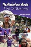 The Misadventurous Memoirs of Mr. International