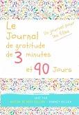 Le journal de gratitude de 3 minutes et 90 jours - Un Journal Pours Les Filles