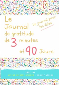 Le journal de gratitude de 3 minutes et 90 jours - Un Journal Pours Les Filles - Publishing Group, The Life Graduate