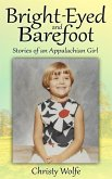 Bright-Eyed and Barefoot (Stories of an Appalachian Girl) (eBook, ePUB)