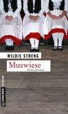 Muswiese / Kommissare Lisa Luft und Heiko Wüst Bd.6 (Mängelexemplar)