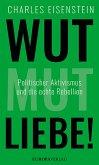 Wut, Mut, Liebe! (eBook, ePUB)