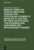 Bericht über die Zweite Deutsche Tagung für psychische Hygiene in Bonn am 21. Mai 1932 mit dem Hauptthema
