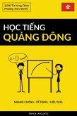H¿c Ti¿ng Qu¿ng Ðông - Nhanh Chóng / D¿ Dàng / Hi¿u Qu¿ (eBook, ePUB)