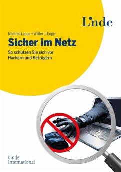 Sicher im Netz (eBook, ePUB) - Lappe, Manfred; Unger, Walter J.