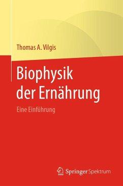Biophysik der Ernährung (eBook, PDF) - Vilgis, Thomas A.