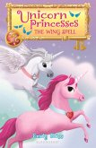 Unicorn Princesses 10: The Wing Spell (eBook, ePUB)