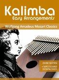 Kalimba Easy Arrangements - Wolfgang Amadeus Mozart Classics (eBook, ePUB)