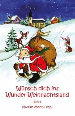Wunsch dich ins Wunder-Weihnachtsland Band 3