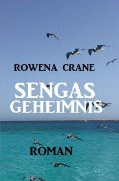 Sengas Geheimnis - Crane, Rowena