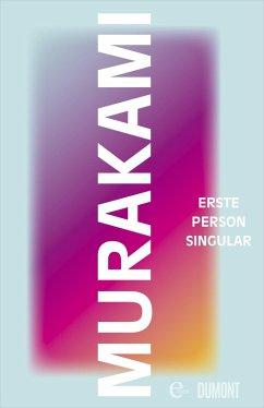 Erste Person Singular (eBook, ePUB) - Murakami, Haruki
