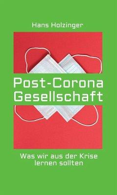 Post-Corona-Gesellschaft (eBook, ePUB) - Holzinger, Hans