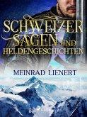 Schweizer Sagen und Heldengeschichten (eBook, ePUB)