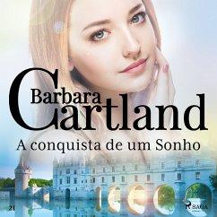 A conquista de um Sonho (A Eterna Coleção de Barbara Cartland 21) (MP3-Download) - Cartland, Barbara