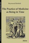 The Practice of Medicine as Being in Time (eBook, ePUB)