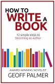 How to Write a Book: 12 Simple Steps to Becoming an Author (eBook, ePUB)