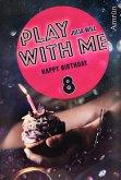 Play with me 8: Happy birthday (eBook, ePUB)