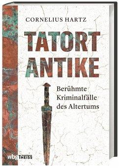 Tatort Antike - Hartz, Cornelius