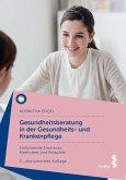 Gesundheitsberatung in der Gesundheits- und Krankenpflege (eBook, ePUB)