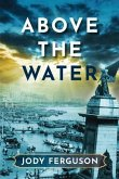 Above the Water (eBook, ePUB)