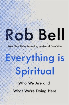 Everything is Spiritual - Bell, Rob