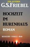 Hochzeit im Dirnenhaus: Redlight Street #146 (eBook, ePUB)