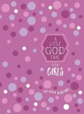 A Little God Time for Girls 6x8: 365 Daily Devotional