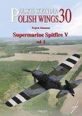 Polish Wings No. 30 Supermarine Spitfire V Vol. 2