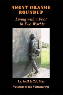 Agent Orange Roundup: Living with a Foot In Two Worlds - Scull, Lt Sandy; MacKinnon, Cpl Brent