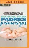 Manual Para Padres Primerizos (Narración En Castellano)