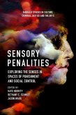 Sensory Penalities: Exploring the Senses in Spaces of Punishment and Social Control