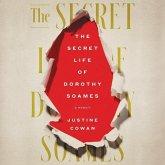 The Secret Life of Dorothy Soames: A Memoir