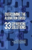 Overcoming the Alienation Crisis: 33 Coparenting Solutions