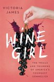 Wine Girl: The Trials and Triumphs of America's Youngest Sommelier