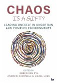 Chaos Is a Gift?: Leading Oneself in Uncertain and Complex Environments