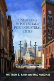 Unlocking the Potential of Post-Industrial Cities