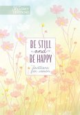 Be Still and Be Happy: 365 Devotions for Women